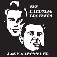 Lady Madonna EP (Mastered At Abbey Road) - A Tribute to the Beatles — The Darrylia Brothers