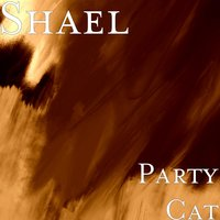 Party Cat — Shael