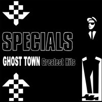 Ghost Town - Greatest Hits — The Specials