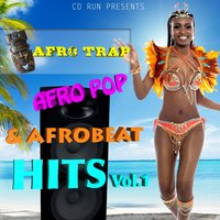 Afro Trap, Afro Pop & Afrobeat Hits, Vol. 1 — сборник