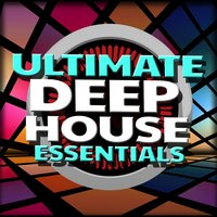 Ultimate Deep House Essentials — Deep House Essentials