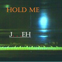Hold Me - Single — J...EH