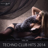 Techno Club Hits 2014, Vol. 26 — Driller