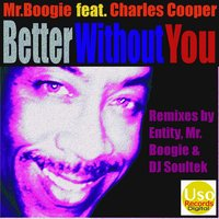 Better Without You - EP — Mr. Boogie, Mr. Boogie feat. Charles Cooper