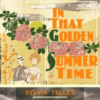 In That Golden Summer Time — Sylvia Telles