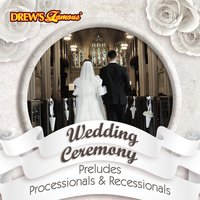Wedding Ceremony: 30 Preludes, Processionals & Recessionals — The Hit Crew