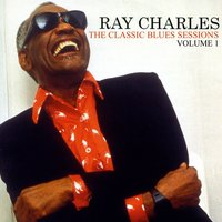 The Classic Blues Sessions Volume 1 — Ray Charles