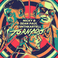 Tornado — Sean Paul, Nicky B, Synthkartell