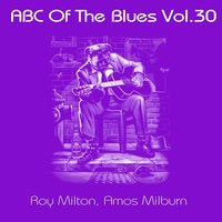 ABC of The Blues, Vol. 30 — Roy Milton, Amos Milburn