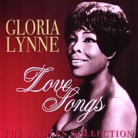 Love Songs - The Singles Collection — Gloria Lynne