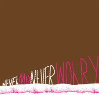 Never Mix, Never Worry (7-inch Vinyl) — The Sour Notes