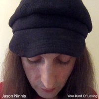 Your Kind of Loving — Jason Ninnis