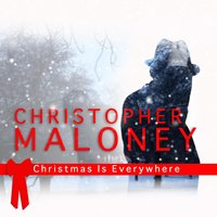 Christmas Is Everywhere — Chris Maloney
