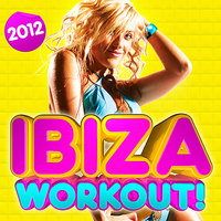 Ibiza Workout 2012 ! - 30 Fitness Dance Hits -  dancing, party, body toning, keep fit, exercise, running, aerobics, cardio & abs — Ibiza BassHeads