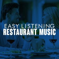 Easy Listening Restaurant Music — Easy Listening Restaurant Jazz