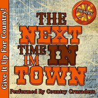 The Next Time I'm in Town: Country — Country Crusaders