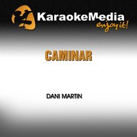 Caminar [In the Style of Dani Martin] — Karaokemedia