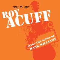 Roy Acuff Sings The Songs Of Hank Williams — Roy Acuff