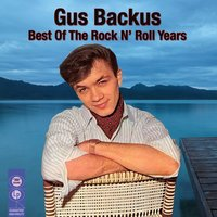 Best Of The Rock N' Roll Years — Gus Backus