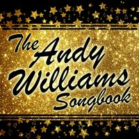 The Andy Williams Songbook — Andy Williams