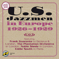 US Jazzmen in Europe 1926-1929 — Noble Sissle, Eddie South, The Plantation Orchestra, Frank Guarente