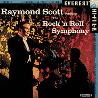 Raymond Scott Conducts The Rock 'n Roll Symphony — Raymond Scott, The Rock 'n Roll Symphony