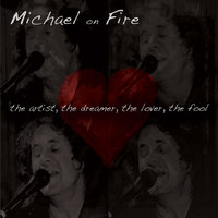The Artist, The Dreamer, The Lover, The Fool — Michael on Fire