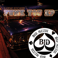 Funk You EP — Kaspar Kochker