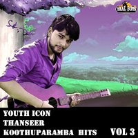 Youth Icon Thanseer Koothuparamba Hits, Vol. 3 — Thanseer Koothuparamba