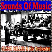 Sounds of Music Presents Glenn Miller & His orchestra — Glenn Miller Orchestra