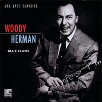 Blue Flame — Woody Herman