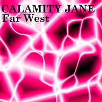 Far West — Calamity Jane