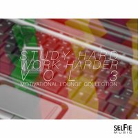 Study Hard, Work Harder Vol.3 - Motivational Lounge Collection — сборник
