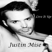 Live It Up — Justin Mise