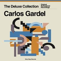 The Deluxe Collection — Carlos Gardel