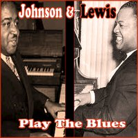 Johnson &  Lewis Play the Blues — Pete Johnson and Meade Lux Lewis