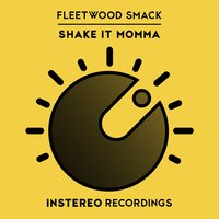 Shake It Momma — Fleetwood Smack