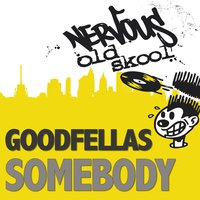 Somebody — Goodfellas