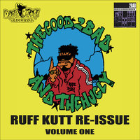 Ruff Kutt Re-Issue, Vol. 1 — Good 2bad and Hugly
