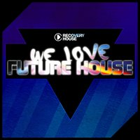 We Love Future House — сборник