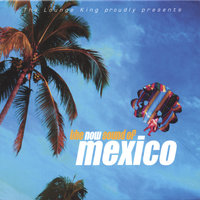 The Now Sound Of Mexico — сборник
