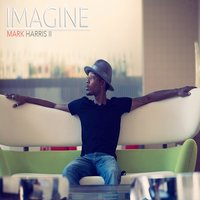 Imagine — Mark Harris II