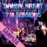 Danny Krivit Celebrates A Decade Of 718 Sessions - Sampler — Danny Krivit