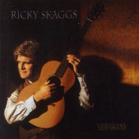 Solid Ground — Ricky Skaggs