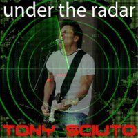 """Under the Radar"" — Tony Sciuto"