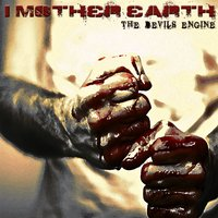 The Devil's Engine — I Mother Earth