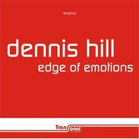 Edge of Emotions — Dennis Hill