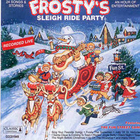 Frosty's Sleigh Ride Party — The Fun Street Gang