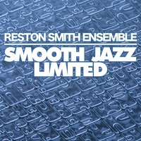 Smooth Jazz Limited — Reston Smith Ensemble