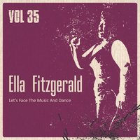 Let's Face the Music and Dance, Vol. 35 — Ella Fitzgerald, Ирвинг Берлин